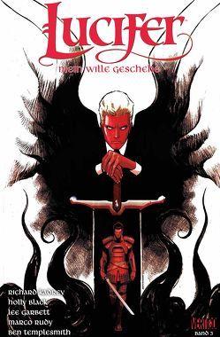 Lucifer – Mein Wille geschehe von Althoff,  Gerlinde, Black,  Holly, Garbett,  Lee, Kadrey,  Richard, Rudy,  Marco, Templesmith,  Ben