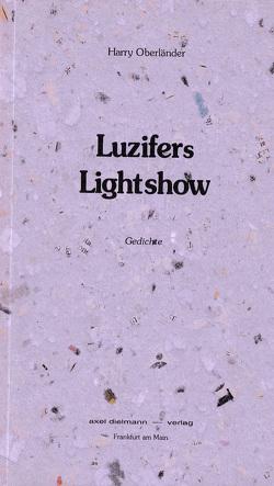Lucifers Lightshow von Leyn,  Urs van der, Oberländer,  Harry