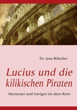 Lucius und die kilikischen Piraten von Bölscher,  Jens