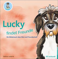 Lucky findet Freunde von Kral,  Manuela, Lederle,  Sabine