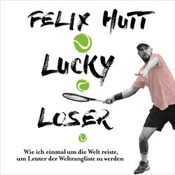 Lucky Loser von Hutt,  Felix, Schönfeld,  Oliver E.