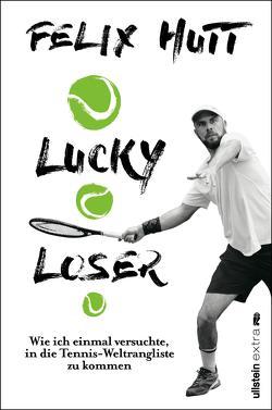 Lucky Loser von Hutt,  Felix