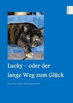 Lucky – oder der lange Weg zum Glück von Just,  Christine