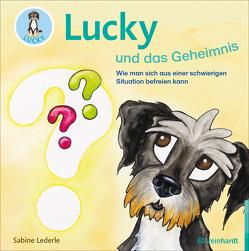 Lucky und das Geheimnis von Kral,  Manuela, Lederle,  Sabine