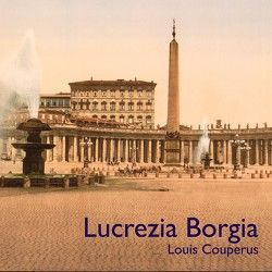 Lucrezia Borgia von Couperus,  Louis, Hafner,  Helmut