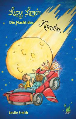 Lucy Lemon: Die Nacht des Kometen von Smith,  Leslie