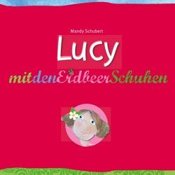 Lucy mit den Erdbeerschuhen von Schubert,  Mandy
