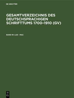 Gesamtverzeichnis des deutschsprachigen Schrifttums 1700–1910 (GV) / Lud – Mac von Geils,  Peter, Gorzny,  Willi, Popst,  Hans, Schmuck,  Hilmar, Schöller,  Rainer