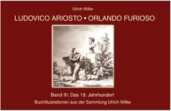 Ludovico Ariosto – Orlando Furioso von Wilke,  Ulrich