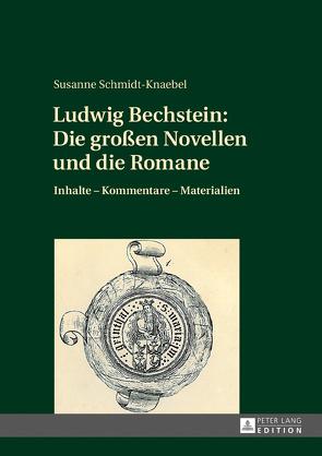 Ludwig Bechstein: Die großen Novellen und die Romane von Schmidt-Knaebel,  Susanne