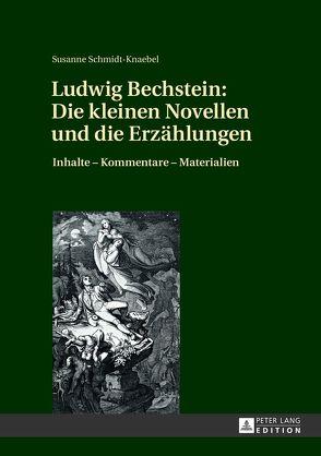 Ludwig Bechstein: Die kleinen Novellen und die Erzählungen von Schmidt-Knaebel,  Susanne