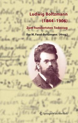 Ludwig Boltzmann (1844-1906) von Fasol,  Gerhard Ludwig, Fasol,  Ilse