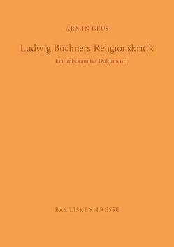 Ludwig Büchners Religionskritik von Geus,  Armin