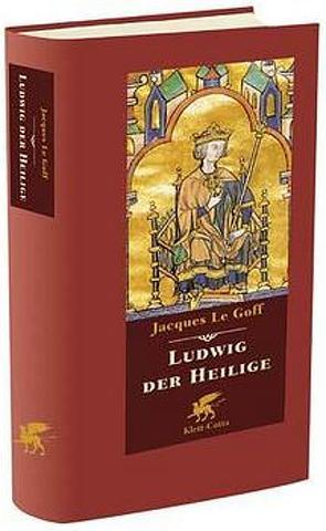 Ludwig Der Heilige von LeGoff,  Jacques, Osterwald,  Grete