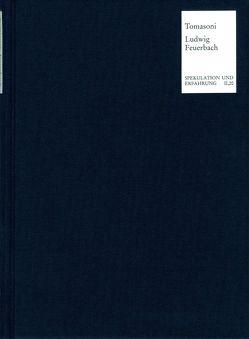 Ludwig Feuerbach und die nicht-menschliche Natur von Schneditz,  Alf, Tomasoni,  Francesco