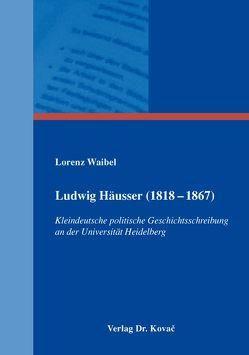 Ludwig Häusser (1818-1867) von Waibel,  Lorenz