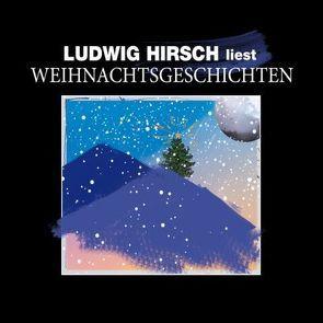 Ludwig Hirsch liest Weihnachtsgeschichten von Hirsch,  Ludwig