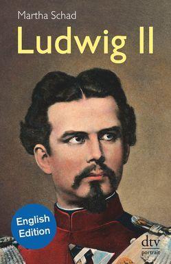 Ludwig II of Bavaria von Schad,  Martha, Schreiber,  Sally, Sulzer-Reichel,  Martin