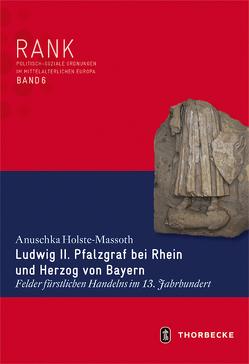 Ludwig II. Pfalzgraf bei Rhein und Herzog von Bayern von Holste-Massoth,  Anuschka