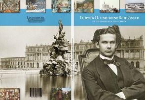 Ludwig II. und seine Schlösser in historischen Ansichten von Misniks,  Christian