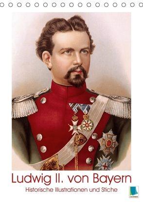 Ludwig II. von Bayern: Historische Illustrationen und Stiche (Tischkalender 2018 DIN A5 hoch) von CALVENDO,  k.A.