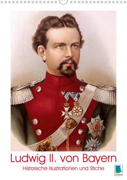 Ludwig II. von Bayern: Historische Illustrationen und Stiche (Wandkalender 2020 DIN A3 hoch) von CALVENDO