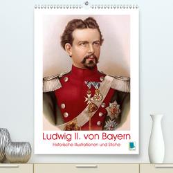 Ludwig II. von Bayern: Historische Illustrationen und Stiche (Premium, hochwertiger DIN A2 Wandkalender 2020, Kunstdruck in Hochglanz) von CALVENDO