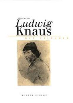Ludwig Knaus – Der Zeichner von Knaus,  Ludwig, Küster,  Bernd