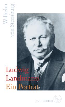 Ludwig Landmann von Sternburg,  Wilhelm von