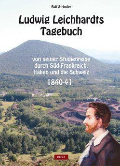 Ludwig Leichhardts Tagebuch von Striegler,  Rolf