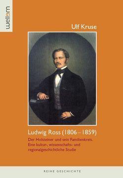 Ludwig Ross (1806–1859). Der Holsteiner und sein Familienkreis von Kruse,  Ulf