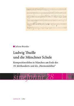 Ludwig Thuille und die Münchner Schule von Brandes,  Juliane