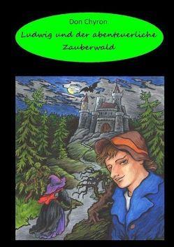 Ludwig und der abenteuerliche Zauberwald von Chyron,  Don