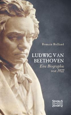 Ludwig van Beethoven von Rolland,  Romain