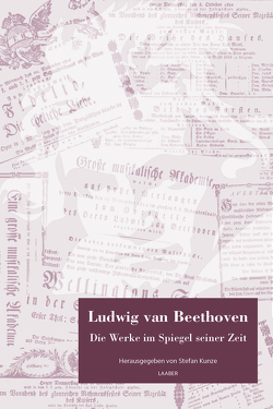 Ludwig van Beethoven. Die Werke im Spiegel seiner Zeit von Kunze,  Stefan