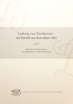 Ludwig van Beethoven – ein Porträt aus dem Jahre 1801 von Bettermann,  Silke