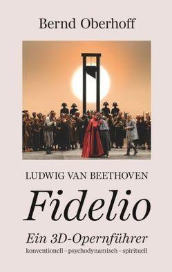 Ludwig van Beethoven – Fidelio von Oberhoff,  Bernd