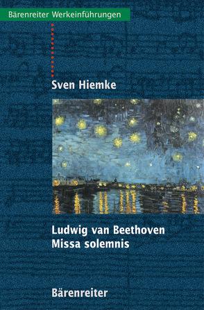 Ludwig van Beethoven – Missa solemnis von Hiemke,  Sven