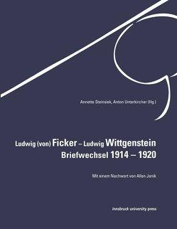 Ludwig (von) Ficker – Ludwig Wittgenstein: Briefwechsel 1914 – 1920 von Steinsiek,  Annette, Unterkircher,  Anton