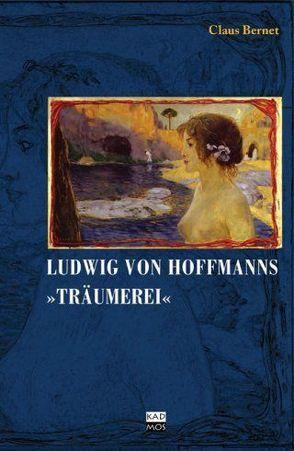 """Ludwig von Hofmanns """"Träumerei"""" von Bernet,  Claus"""