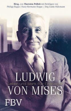 Ludwig von Mises von Bagus,  Philipp, Hoppe,  Hans-Hermann, Hülsmann,  Jörg Guido, Polleit,  Thorsten