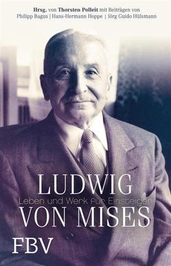 Ludwig von Mises von Bagus,  Philipp, Hoppe,  Hans-Hermann, Polleit,  Thorsten, Thorsten,  Polleit