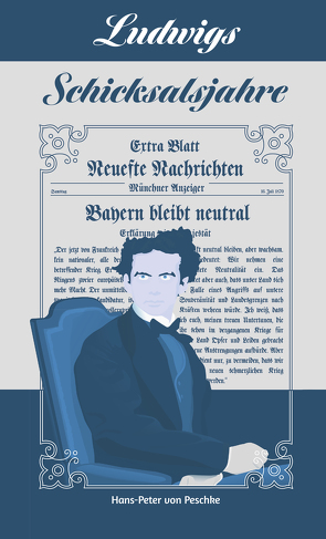 Ludwigs Schicksalsjahre von von Peschke,  Hans-Peter