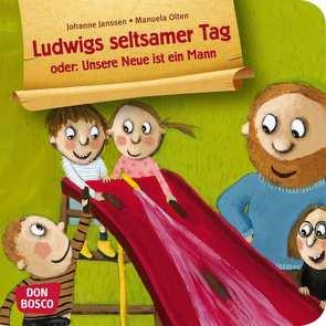 Ludwigs seltsamer Tag oder: Unsere Neue ist ein Mann. Mini-Bilderbuch. von Janssen,  Johanne, Olten,  Manuela