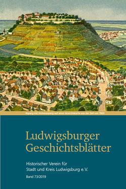 Ludwigsburger Geschichtsblätter Band 73 von Dr. Schulz,  Thomas