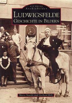 Ludwigsfelde. Geschichte in Bildern von Birk,  Gerhard, Stutzki,  Mario