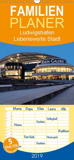 Ludwigshafen – Lebenswerte Stadt am Rhein – Familienplaner hoch (Wandkalender 2019 , 21 cm x 45 cm, hoch) von Seethaler,  Thomas