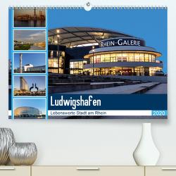 Ludwigshafen – Lebenswerte Stadt am Rhein (Premium, hochwertiger DIN A2 Wandkalender 2020, Kunstdruck in Hochglanz) von Seethaler,  Thomas