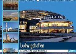 Ludwigshafen – Lebenswerte Stadt am Rhein (Wandkalender 2019 DIN A2 quer)