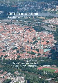 Lübeck – ein paar Jahre von Bierfreund,  Stefan
